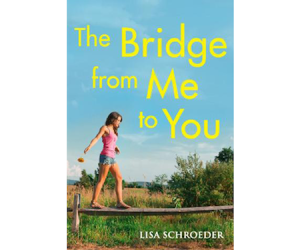the-bridge-from-me-to-you-by-lisa-schroeder
